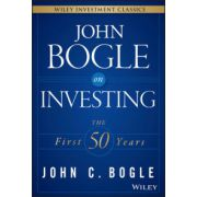 John Bogle on Investing: First 50 Years