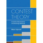 Contest Theory: Incentive Mechanisms and Ranking Methods