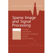 Sparse Image and Signal Processing: Wavelets and Related Geometric Multiscale Analysis
