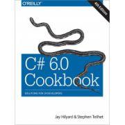 C# 6. 0 Cookbook: Solutions for C# Developers