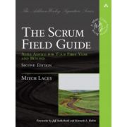 Scrum Field Guide: Agile Advice for Your First Year and Beyond