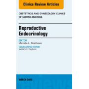Reproductive Endocrinology, An Issue of Obstetrics and Gynecology Clinics, Volume 42-1