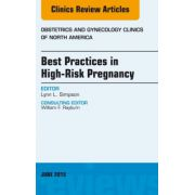 Best Practices in High-Risk Pregnancy, An Issue of Obstetrics and Gynecology Clinics, Volume 42-2
