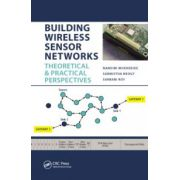 Building Wireless Sensor Networks: Theoretical and Practical Perspectives