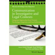 Communication in Investigative and Legal Contexts: Integrated Approaches from Forensic Psychology, Linguistics and Law Enforcement