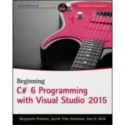 Beginning C# 6. 0 Programming with Visual Studio 2015