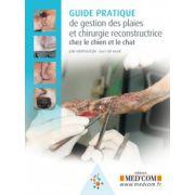 Guide Pratique de gestion des plaies et chirurgie reconstructive chez le chien et le chat
