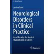 Neurological Disorders in Clinical Practice: Case Histories for Medical Students and Residents