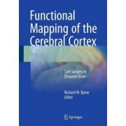 Functional Mapping of the Cerebral Cortex: Safe Surgery in Eloquent Brain