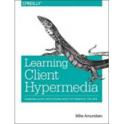 Learning Client Hypermedia: Enabling Client Applications with the Power of the Web
