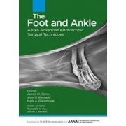 Foot and Ankle: AANA Advanced Arthroscopic Surgical Techniques