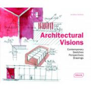 Architectural Visions: Contemporary Sketches, Perspectives, Drawings