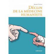Déclin de la médecine humaniste (PSY-Théories, débats, synthèses)
