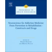 Neuroscience for Addiction Medicine: From Prevention to Rehabilitation - Constructs and Drugs (Progress in Brain Research, Volume 223)