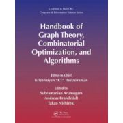 Handbook of Graph Theory, Combinatorial Optimization, and Algorithms (Chapman & Hall/CRC Computer & Information Science Series)