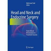 Head and Neck and Endocrine Surgery: From Clinical Presentation to Treatment Success