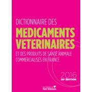 Dictionnaire des Médicaments Veterinaires 2016