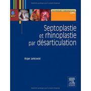 Septoplastie et rhinoplastie par désarticulation: Histoire, anatomie, chirurgie et architecture naturelles du nez (Techniques chirurgicales ORL)