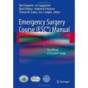 Emergency Surgery Course Manual: Official ESTES/AAST Guide