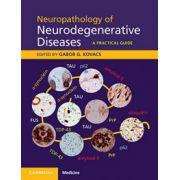 Neuropathology of Neurodegenerative Diseases: A Practical Guide