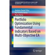 Portfolio Optimization Using Fundamental Indicators Based on Multi-Objective EA (SpringerBriefs in Applied Sciences and Technology)