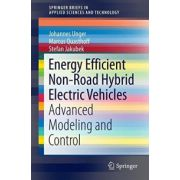 Energy Efficient Non-Road Hybrid Electric Vehicles: Advanced Modeling and Control (SpringerBriefs in Applied Sciences and Technology)