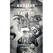 Russian Criminal Tattoo: Police Files Volume I