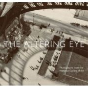 Altering Eye: Photographs from the National Gallery of Art