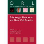 Polymyalgia Rheumatica and Giant Cell Arteritis (Oxford Rheumatology Library)