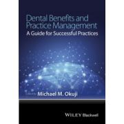 Dental Benefits and Practice Management: A Guide for Successful Practices