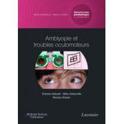 Amblyopie et troubles oculomoteurs: Volume 4, Coffret ophtalmologie pédiatrique et strabismes