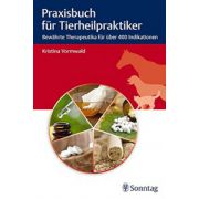 Praxisbuch für Tierheilpraktiker: Bewährte Therapeutika für über 400 Indikationen