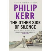 Other Side of Silence (Bernie Gunther Mystery 11)
