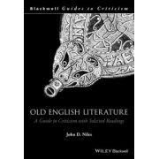 Old English Literature: A Guide to Criticism with Selected Readings (Blackwell Guides to Criticism)