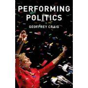 Performing Politics: Media Interviews, Debates and Press Conferences