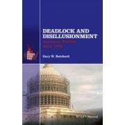 Deadlock and Disillusionment: American Politics since 1968 (American History Series)