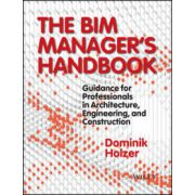 BIM Manager's Handbook: Guidance for Professionals in Architecture, Engineering and Construction