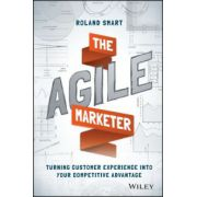 Agile Marketer: Turning Customer Experience Into Your Competitive Advantage