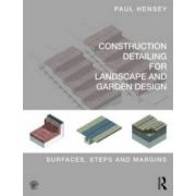 Construction Detailing for Landscape and Garden Design: Surfaces, steps and margins