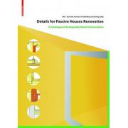 Details for Passive Houses. Renovation: A Catalogue of Ecologically Rated Constructions for Renovation
