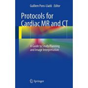 Protocols for Cardiac MR and CT: A Guide to Study Planning and Image Interpretation
