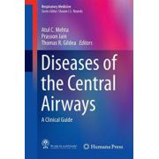 Diseases of the Central Airways: A Clinical Guide (Respiratory Medicine)