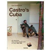 Castro's Cuba: An American Journalist's Inside Look at Cuba, 1959–1969