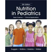 Nutrition in Pediatrics: Basic Science, Clinical Applications