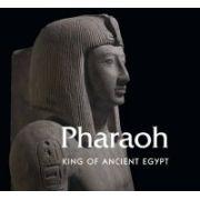 Pharaoh: King of Ancient Egypt