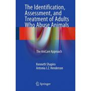 Identification, Assessment, and Treatment of Adults Who Abuse Animals: AniCare Approach