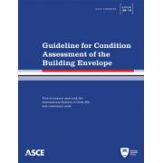 Guideline for Condition Assessment of the Building Envelope: Standard ASCE/SEI 30-14 (ASCE Standard)