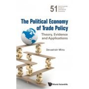 Political Economy of Trade Policy: Theory, Evidence and Applications (World Scientific Studies in International Economics)