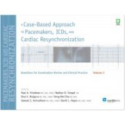 Case-Based Approach to Pacemakers, ICDs, and Cardiac Resynchronization: Questions for Examination Review and Clinical Practice [Volume 3]