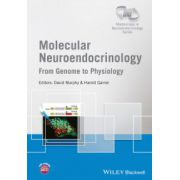 Molecular Neuroendocrinology: From Genome to Physiology (Wiley-INF Neuroendocrinology Series)